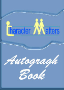 CHARACTER MATTERS® Autograph Book!