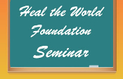 Heal The World Foundation® Web Seminar