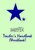 SWEETPEA™ Teacher's Handbook! (Workbook)
