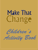 MAKE THAT CHANGE™ Children's Activity Book
