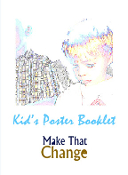 MAKE THAT CHANGE™ KID'S POSTER BOOKLET!