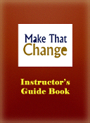 MAKE THAT CHANGE™ Instructors Guide book