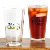 MAKE THAT CHANGE™ Drinking Glass