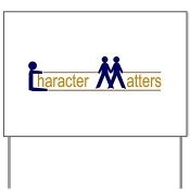 CHARACTER MATTERS® Yard Sign
