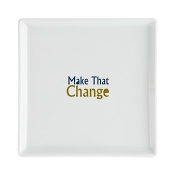 MAKE THAT CHANGE™ Square Cocktail Plate